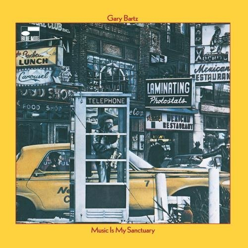 Gary Bartz Music Is My Sanctuary