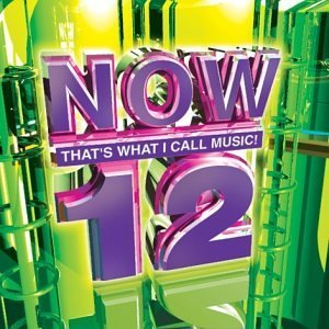 Now That's What I Call Music Vol. 12 Now That's What I Call Lopez Rowland Timberlake Now That's What I Call Music