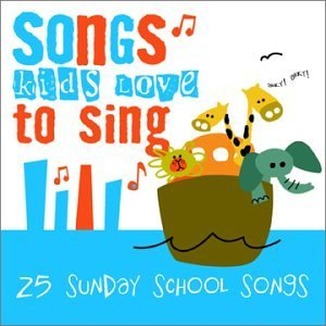 Songs Kids Love To Sing Sunday School Songs Songs Kids Love To Sing