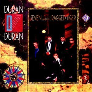 Duran Duran Seven & The Ragged Tiger Seven & The Ragged Tiger
