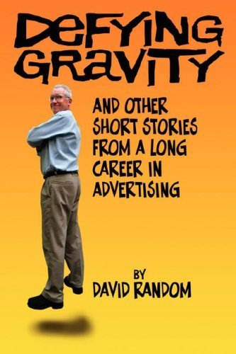 David Random Defying Gravity And Other Short Stories From A Lon