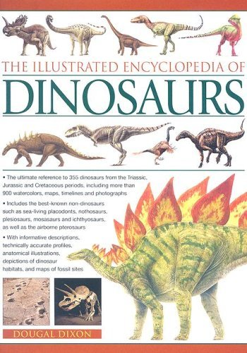 Dougal Dixon Illustrated Encyclopedia Of Dinosaurs The The Ultimate Reference To 355 Dinosaurs From The
