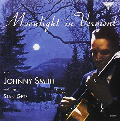Johnny Smith Moonlight In Vermont Remastered