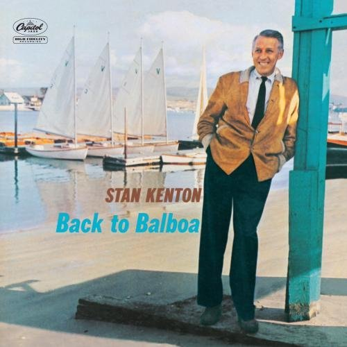 Stan Kenton Back To Balboa Remastered