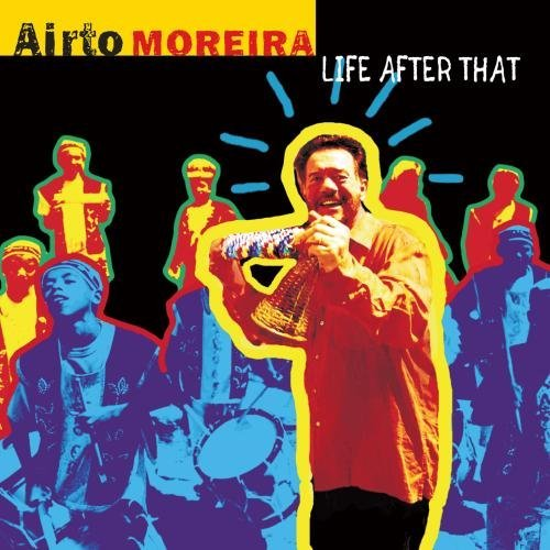 Airto Moreira Life After That