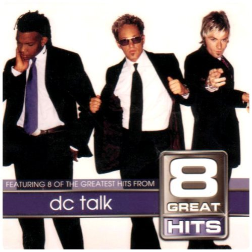 Dc Talk 8 Great Hits