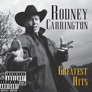 Rodney Carrington Greatest Hits Explicit Version 2 CD