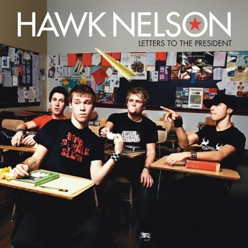 Hawk Nelson Letters To The President