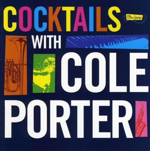 Cocktails With Cole Porter Cocktails With Cole Porter Cole Martin Starr Lee Ultra Lounge
