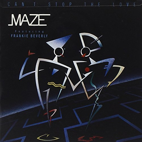 Maze & Frankie Beverly Can't Stop The Love Remastered