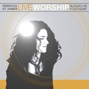 St. James Rebecca Live Worship Blessed Be Your