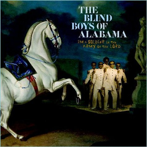 Blind Boys Of Alabama I'm A Soldier In The Army...