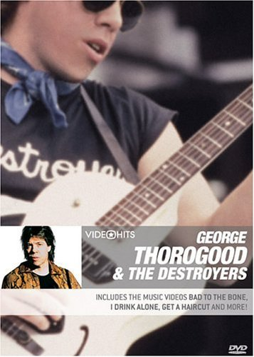 George & Destroyers Thorogood Video Hits Clr