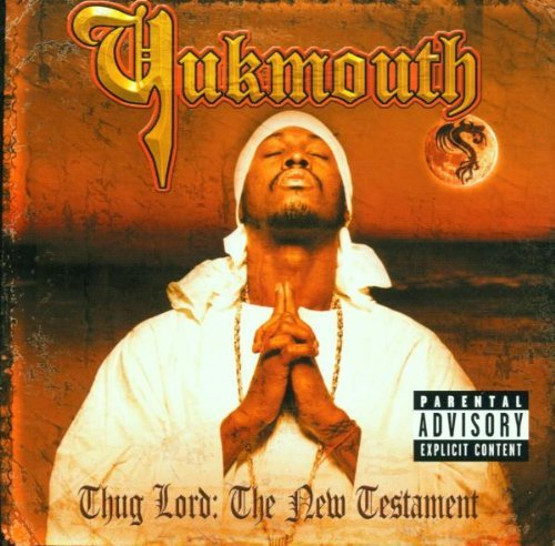 Yukmouth Thug Lord New Testament Explicit Version