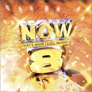 Now That's What I Call Music Vol. 8 Now That's What I Call Now That's What I Call Music