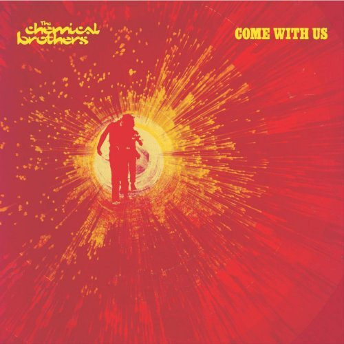 Chemical Brothers Come With Us