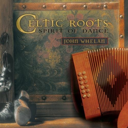 John Whelan Celtic Roots