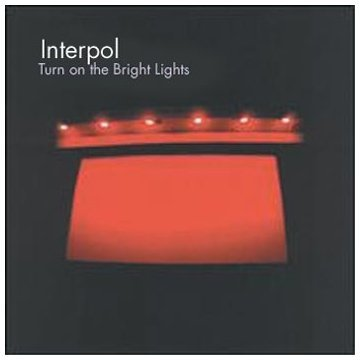 Interpol Turn On The Bright Lights Import Eu
