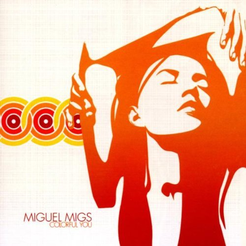 Migs Miguel Colorful You Feat. Lisa Shaw