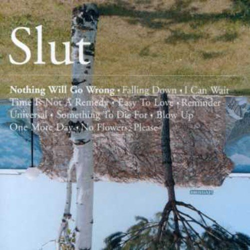 Slut Nothing Will Go Wrong Import Eu