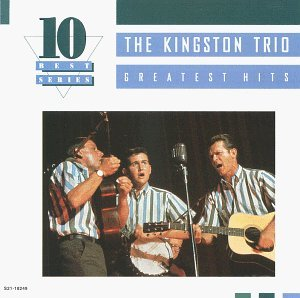 Kingston Trio Greatest Hits 10 Best