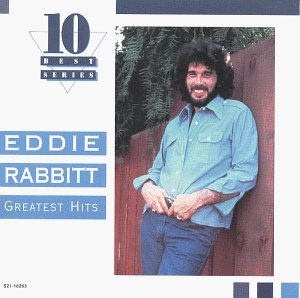 Eddie Rabbitt Greatest Hits 10 Best