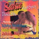 Salsa Hot & Spicy Dance Hit Salsa Hot & Spicy Dance Hits Santiago Gutierrez Rodriguez Olivencia Ray