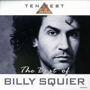 Billy Squier Best Of Billy Squier 10 Best