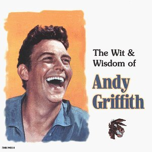 Andy Griffith Wit & Wisdom Of Andy Griffith