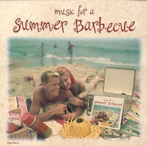 Music For A Summer Barbecue Music For A Summer Barbecue