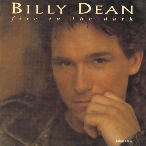 Billy Dean Fire In The Dark