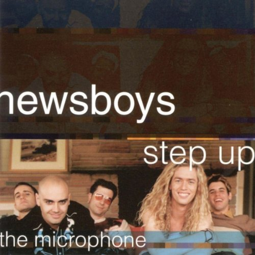 Newsboys Step Up To The Microphone L031 Dvna