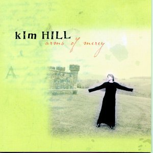 Kim Hill Arms Of Mercy Hdcd