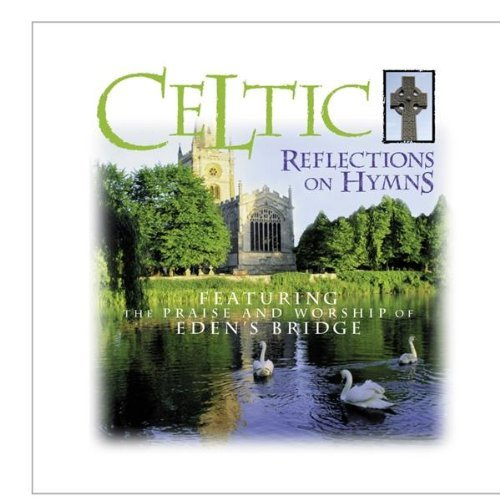 Eden's Bridge Celtic Reflections On Hymns