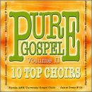 Pure Gospel Vol. 2 10 Top Choirs Posey Starks Lawrence Love Pure Gospel