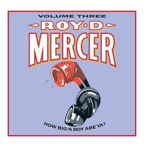 Roy D. Mercer Vol. 3 How Big'a Boy Are Ya?