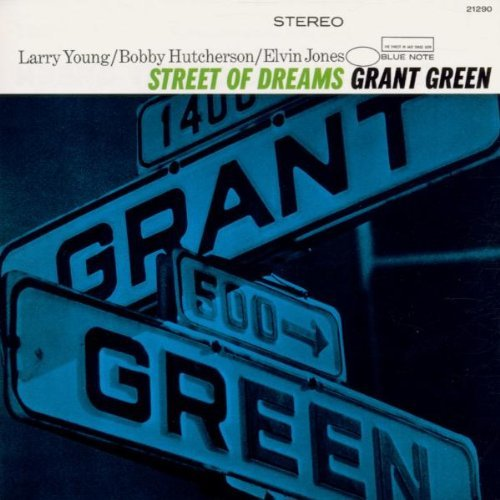 Grant Green Street Of Dreams Feat. Young Jones