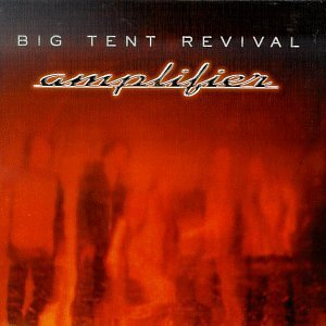 Big Tent Revival Amplifier Enhanced CD