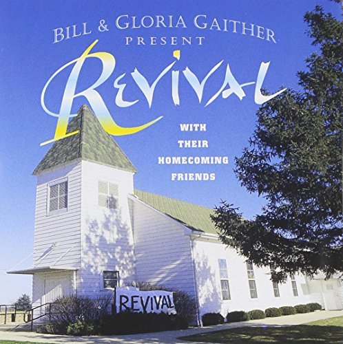 Bill & Gloria Gaither Revival