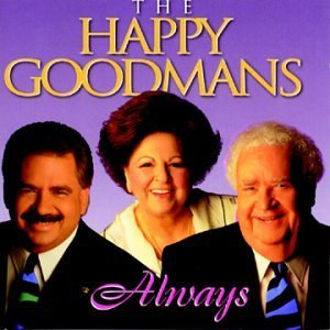 Happy Goodmans Always