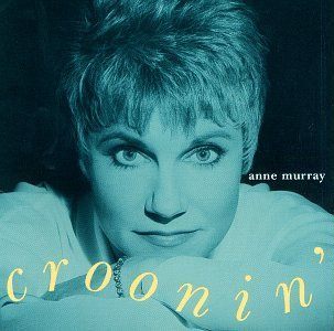 Anne Murray Croonin'