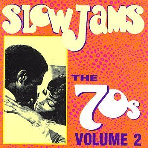 Slow Jams Vol. 2 Seventies Chi Lites Commodores Delfonics Slow Jams