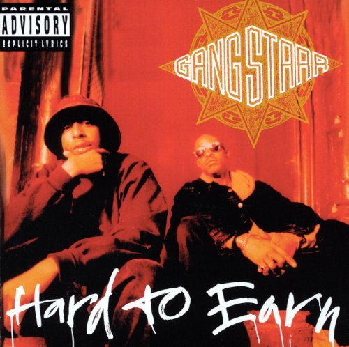 Gang Starr Hard To Earn Explicit Version