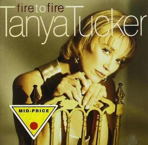 Tucker Tanya Fire To Fire