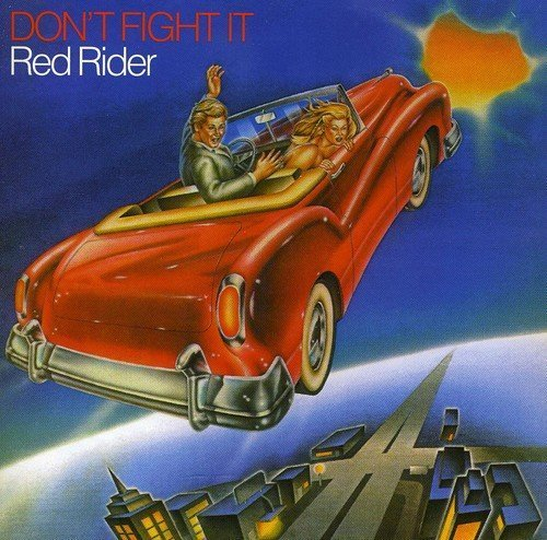 Red Rider Don't Fight It Import Can