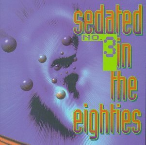 Sedated In The 80's Vol. 3 Sedated In The 80's Murphy Concrete Blonde Madness Sedated In The 80's
