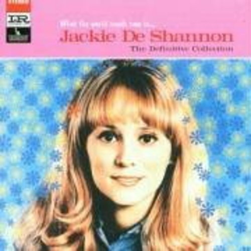 Jackie Deshannon What The World Needs Now Import Eu