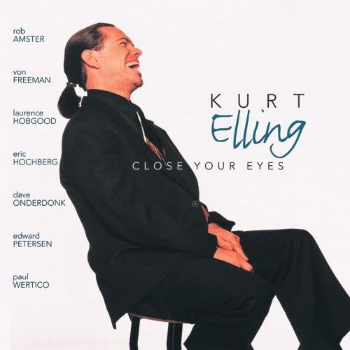 Kurt Elling Close Your Eyes
