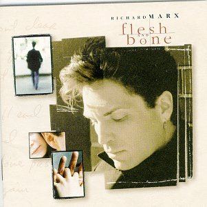Richard Marx Flesh & Bone
