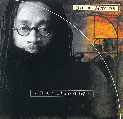 Bobby Mcferrin Bang!zoom Feat. Yellowjackets